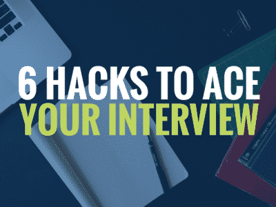6 hacks to ace your interview